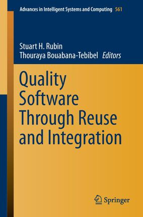 Quality Software Through Reuse and Integration