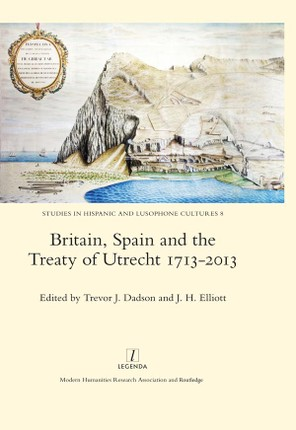 Britain, Spain and the Treaty of Utrecht 1713-2013