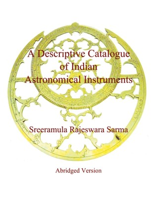 A Descriptive Catalogue of Indian Astronomical Instruments
