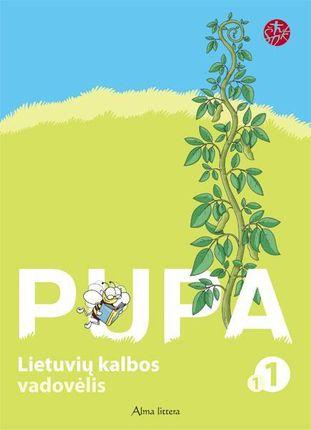 """Pupa. Lietuvių kalbos vadovėlis I klasei. 1-oji knyga (serija """"Šok"""")"""