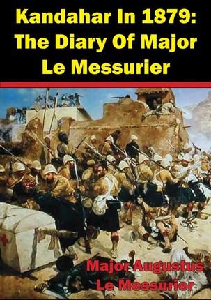 Kandahar In 1879: The Diary Of Major Le Messurier