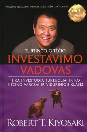 Turtingojo tėčio investavimo vadovas: į ką investuoja turtuoliai ir ko nežino vargšai ir vidurinioji klasė