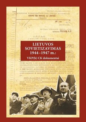 Lietuvos sovietizavimas 1944-1947 m.: VKP(b) CK dokumentai