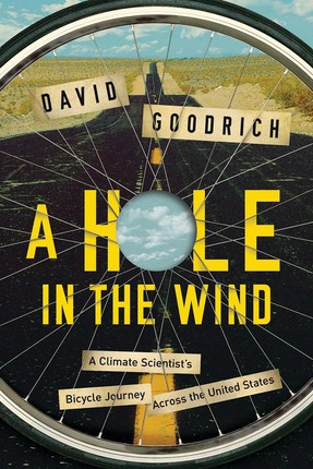 A Hole in the Wind - A Climate Scientist`s Bicycle  Journey Across the United States