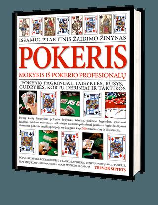 POKERIS: išsamus praktinis žaidimo žinynas. Pokerio pagrindai, taisyklės, gudrybės, taktikos ir daugiau kaip 700 nuotraukų ir iliustracijų