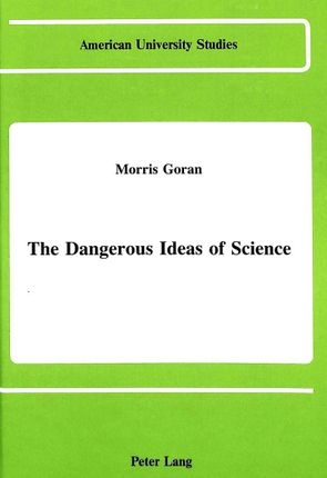 The Dangerous Ideas of Science