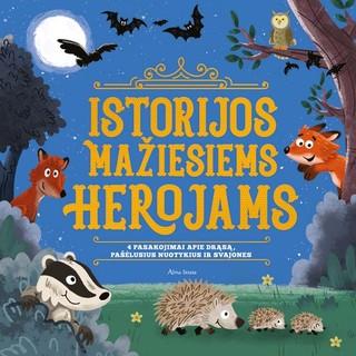 Istorijos mažiesiems herojams: 4 pasakojimai apie drąsą, pašėlusius nuotykius ir svajones