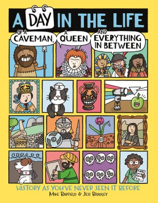 A Day in the Life of a Caveman, a Queen and Everything In-between