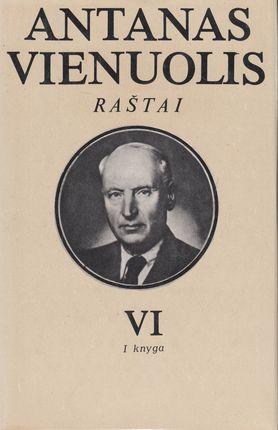 Antanas Vienuolis. Raštai VI tomas (1 knyga)