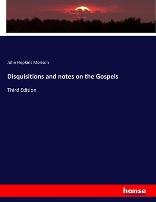 Disquisitions and notes on the Gospels