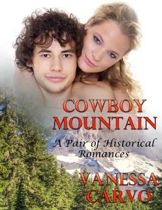 Cowboy Mountain: A Pair of Historical Romances