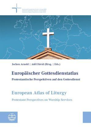 Europäischer Gottesdienstatlas / European Atlas of Liturgy