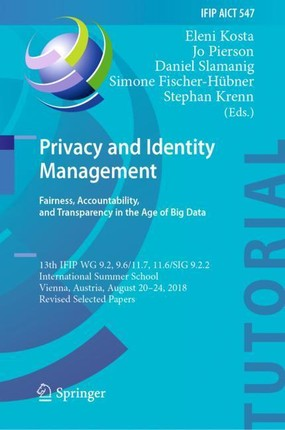 Privacy and Identity Management. Fairness, Accountability, and Transparency in the Age of Big Data