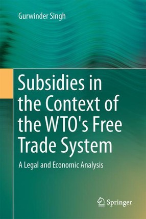 Subsidies in the Context of the WTO's Free Trade System