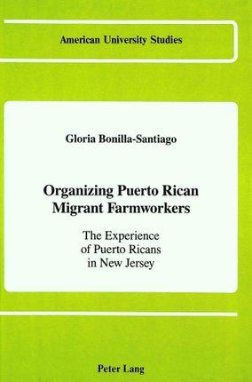 Organizing Puerto Rican Migrant Farmworkers