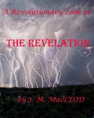 Revolutionary Look At the Revelation