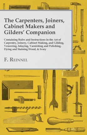 The Carpenters, Joiners, Cabinet Makers and Gilders' Companion