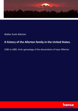 A history of the Allerton family in the United States.