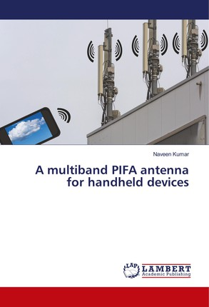 A multiband PIFA antenna for handheld devices