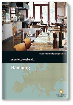 A perfect weekend ... Hamburg