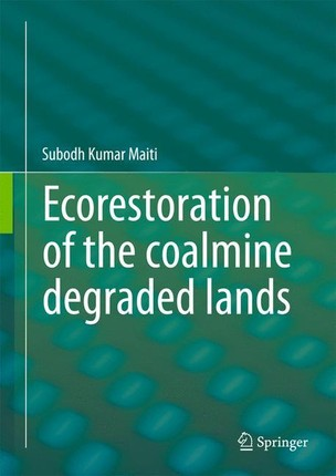 Ecorestoration of the coalmine degraded lands