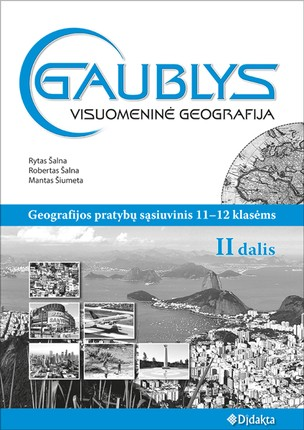 GAUBLYS. Visuomeninė geografija. Pratybų sąsiuvinis 11-12 klasei (II dalis)