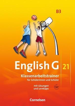 English G 21. Ausgabe B 3. Klassenarbeitstrainer mit Lösungen und CD
