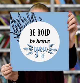 """Laimingų namų taisyklės """"Be bold, be brave"""", 30 x 30 cm"""