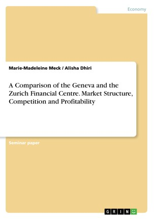 A Comparison of the Geneva and the Zurich Financial Centre. Market Structure, Competition and Profitability