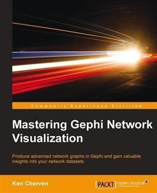 Mastering Gephi Network Visualization