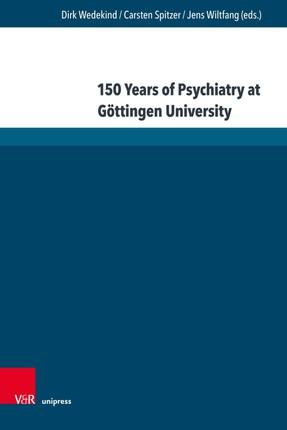 150 Years of Psychiatry at Göttingen University