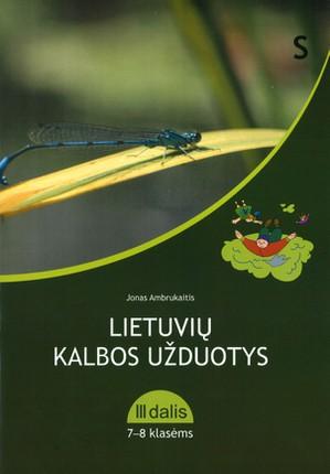 Lietuvių kalbos užduotys 7-8 klasėms. 3 dalis (mokiniams, besimokantiems pagal pritaikytas programas)