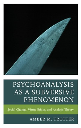 Psychoanalysis as a Subversive Phenomenon