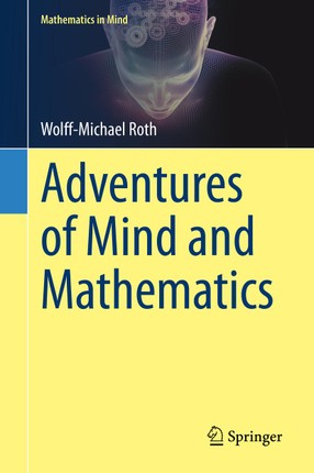 Adventures of Mind and Mathematics