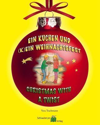 Ein Kuchen und (k)ein Weihnachtsfest - Christmas with a twist
