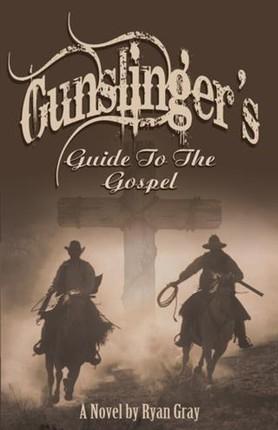 Gunslinger's Guide to the Gospel