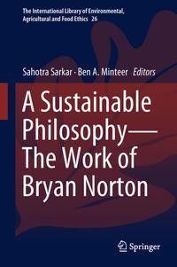 A Sustainable Philosophy-The Work of Bryan Norton