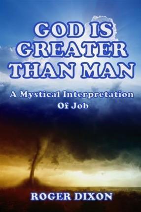 God Is Greater Than Man: A Mystical Interpretation of Job