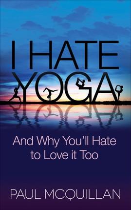 I Hate Yoga