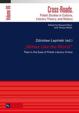 «Milosz Like the World»