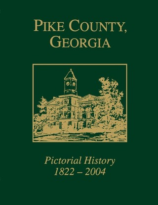 Pike County, Georgia Pictorial History, 1822-2004