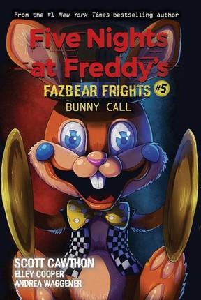 Five Nights at Freddy's: Fazbear Frights 05. Bunny Call
