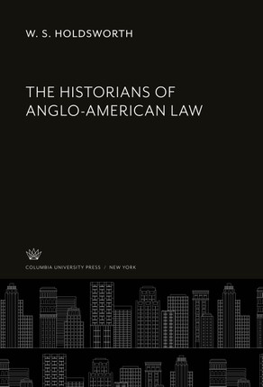 The Historians of Anglo-American Law