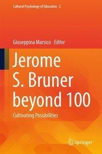 Jerome S. Bruner beyond 100