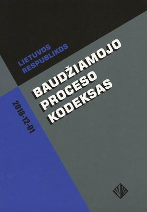Lietuvos Respublikos baudžiamojo proceso kodeksas. Su pakeitimais ir papildymais iki 2018 m. gruodžio 1 d.