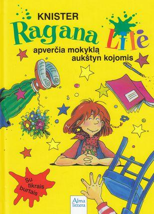 Ragana Lilė apverčia mokyklą aukštyn kojom. 1-oji knyga