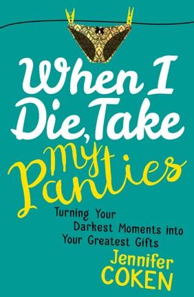 When I Die, Take My Panties