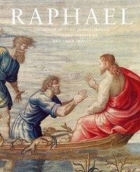 Raphael. The Power of Renaissance Images