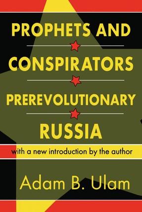Prophets and Conspirators in Prerevolutionary Russia