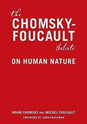The Chomsky - Foucault Debate: On Human Nature